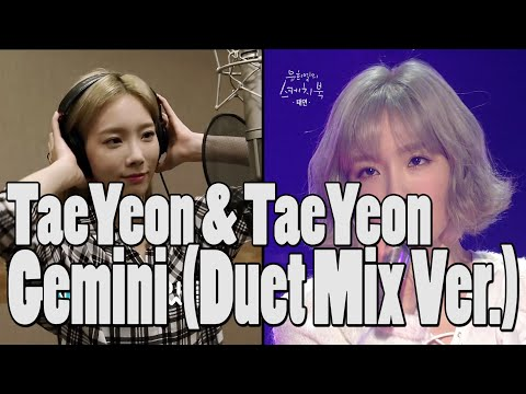 Free Download Taeyeon & Taeyeon - Gemini (duet Mix Ver.) Mp3 dan Mp4