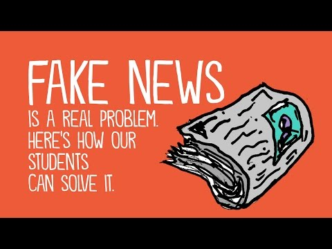 Fake News is a Real Problem  Here's How Students Can Solve