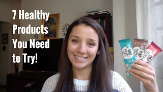 7 Healthy Products You Need to Try!