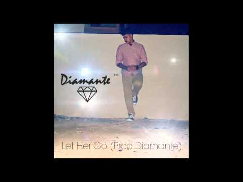 Let Her Go (Ft. Aubrahm) - Diamante (Passenger Remix) DOWNLOAD LINK