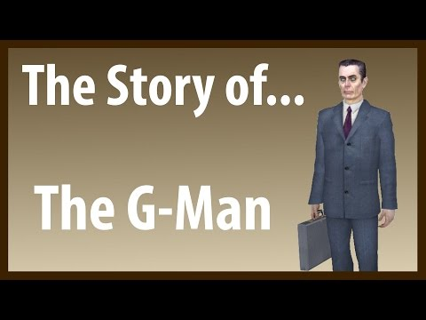 The Story of... The G-Man (Half-Life Lore)