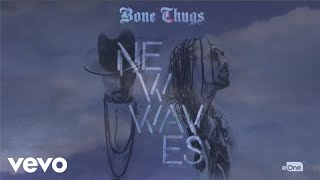Bone Thugs - Whatever Goes Up (Official Audio)