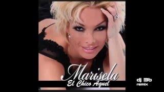 Marisela - El Chico Aquel  (dj 3b Remix)