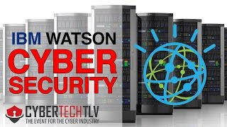 CYBERTECH 2017 ▶︎ Cybersecurity with IBM Watson