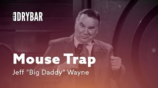 "Humane Mouse Trap. Jeff ""Big Daddy"" Wayne"