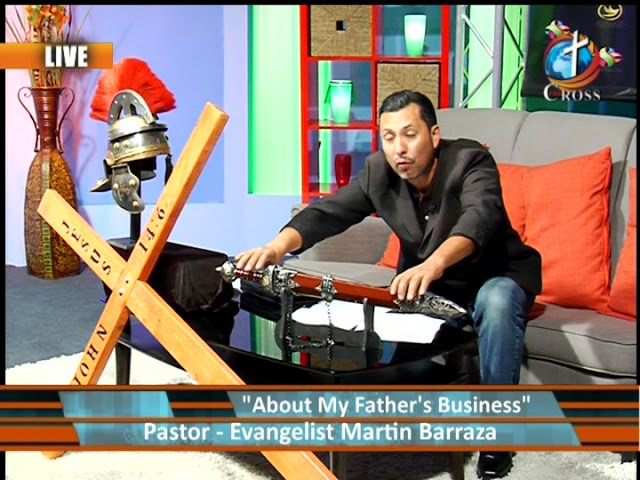 About My Father's Business Evangelist Martin Barraza 03-07-2018