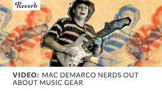 Mac DeMarco Nerds Out About Music Gear | Reverb Interview