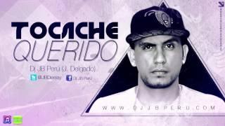 Dj JB - TOCACHE QUERIDO (Ft. J. Delgado)