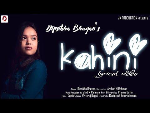 Kahini - Dipsikha Bhuyan | Arshad M Rahman | Danish | New Assamese Song 2019