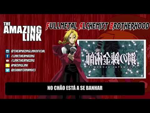 Narrando Abertura 3 de Fullmetal Alchemist Brotherhood | The Amazing Link