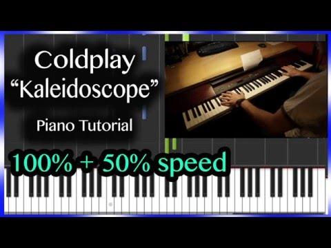 Coldplay - Kaleidoscope Piano Tutorial + 50% speed + SHEET MUSIC
