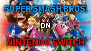 SUPER SMASH BROS. COMING TO SWITCH