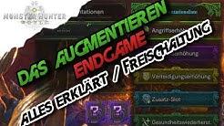 Monster Hunter World - Das Augmentieren, Endgame,  Alles erklärt / freischalten (Deutsch/German)