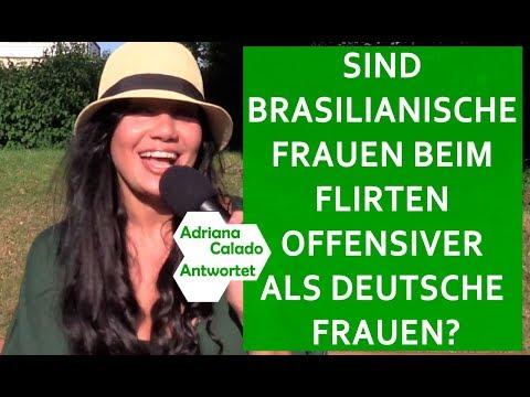 SIND BRASILIANISCHE FRAUEN BEIM FLIRTEN OFFENSIVER ALS DEUTSCHE FRAUEN? - ADRIANA CALADO ANTWORTET!
