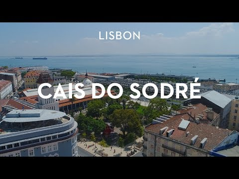 Destination/Property Market Guide: Cais do Sodré, Lisbon