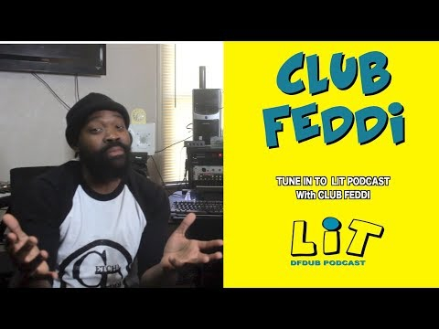 Club Feddi - talks Dj's vs Promoters Snoop Dogg Yella Bezzy & Mo3 Honor up | LIT DFDUB Podc