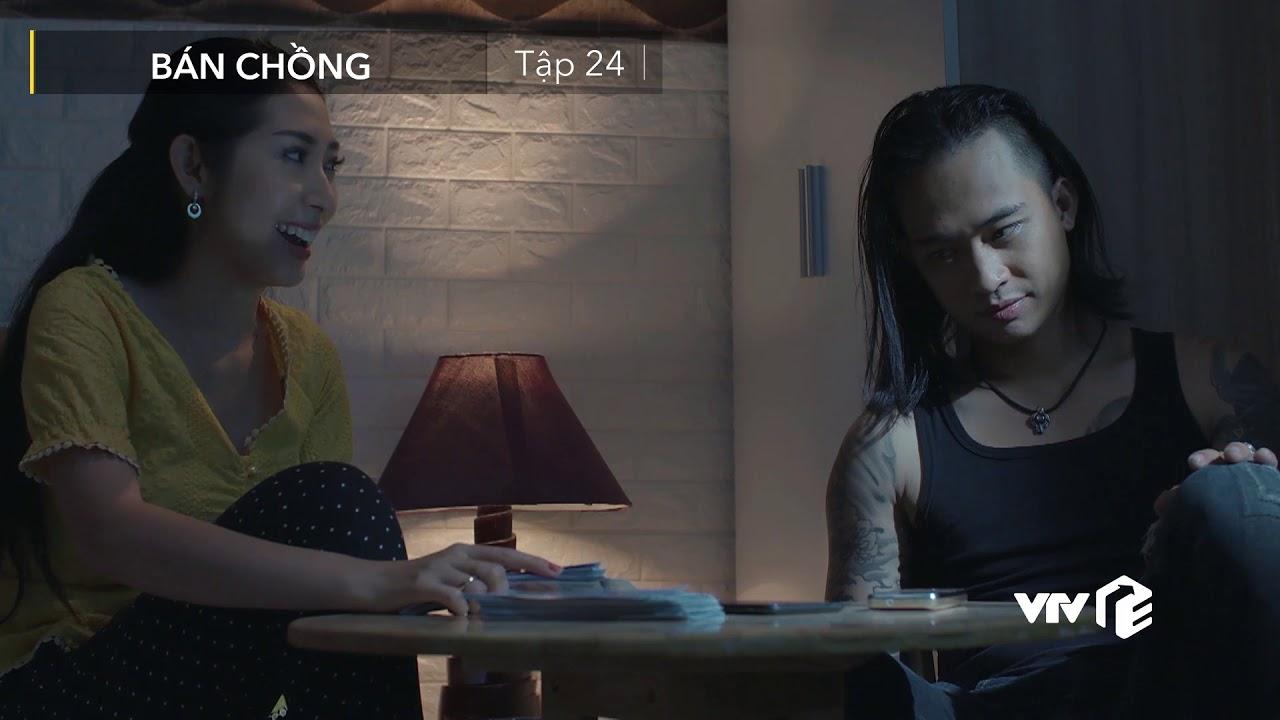 Mới  nhất - Bán chồng - Tập 24 | Nhân tình của Như đang mưu mô chiếm đoạt số tiền của cô nàng?