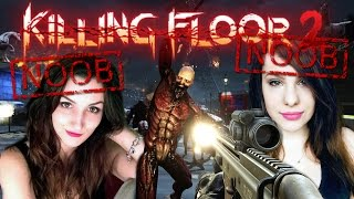 First Time Playing = LOTS of Noob Moments - Killing Floor 2 w/ AviGaming