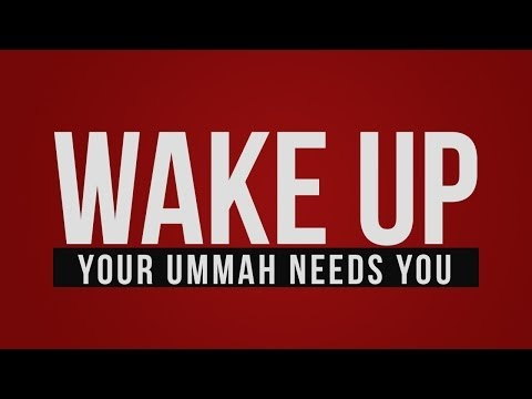 The Exodus - Wake up, Your Ummah Needs YOU!