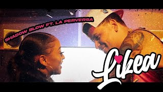 Shadow Blow Feat La Perversa 👍 Me Likea 👍 ( Vídeo Oficial ) 👍 2020 👍