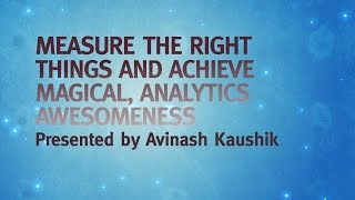 MozCon 2011 - 24 - Avinash Kaushik - Achieve Magic Analytics Awesomeness
