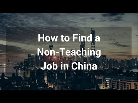 How to Find a Non-Teaching Job in China