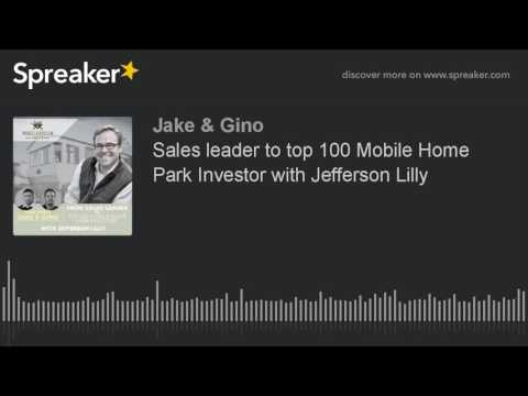 Sales leader to top 100 Mobile Home Park Investor with Jefferson Lilly