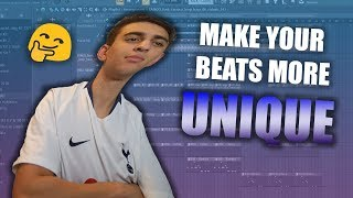 HOW TO MAKE YOUR BEATS MORE UNIQUE