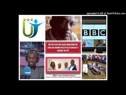 Radio Ubumwe : Igitero kuri BBC Gahuzamiryango ntacyo bizarengera P Kagame na FPR. 21 10 19