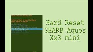 Hard Reset SHARP Aquos Xx3 mini