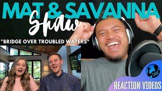 BRIDGE OVER TROUBLED WATER with MAT & SAVANNA   Bruddah Sam's REACTION vids