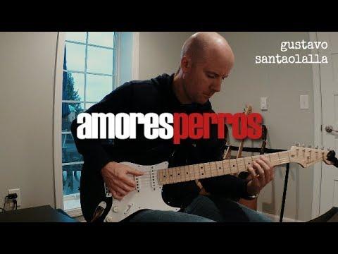 Gustavo Santaolalla: Amores Perros (guitar themes) + TAB