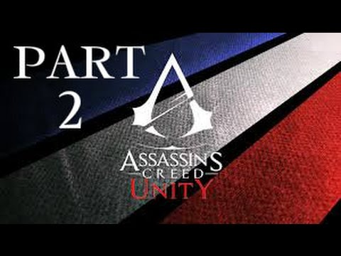 Assassins Creed Unity Gameplay Walkthrough Part 2- Estates General (PS4)