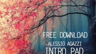 Alessio Agazzi - Intro Pad // Free Download