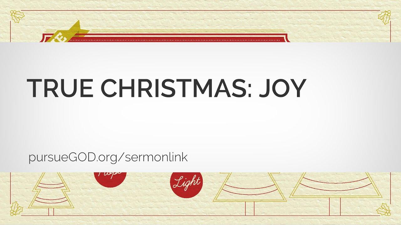 True Christmas: Joy (Sermon) - YouTube