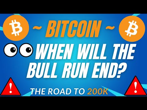 WHEN WILL THE BULL RUN END? - BTC PRICE PREDICTION - SHOULD I BUY BTC - BITCOIN FORECAST 200K BTC