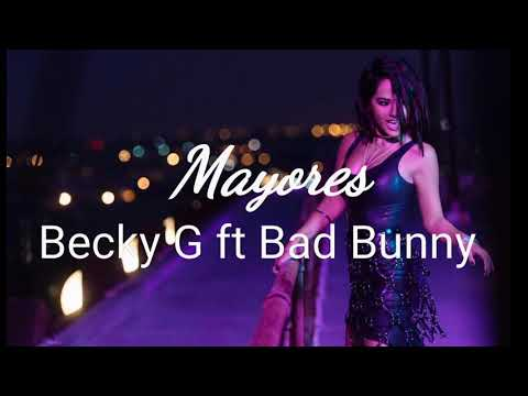 Becky G ft Bad Bunny - Mayores (letra)
