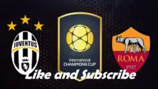 LIVE : JUVENTUS vs AS ROMA  ( ICC , MIAMI , FLORIDA )