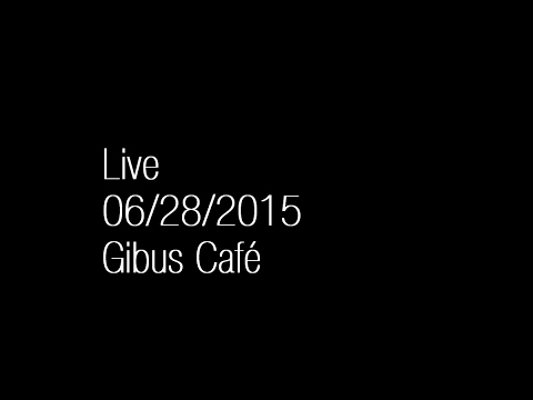 "Live at Gibus Café 06/28/15 ( winner of the ""Dynamic Radio"" contest )"