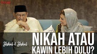 Download Video Shihab & Shihab - Pernikahan Dalam Islam: Nikah atau Kawin Lebih Dulu? (Part 1) MP3 3GP MP4