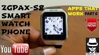 ZGPAX-S8 SMART WATCH PHONE ( APPS THAT WORK ) PART 6