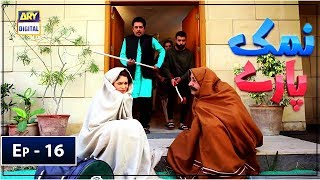 Namak Paray Episode 16 - ARY Digital 15 Feb