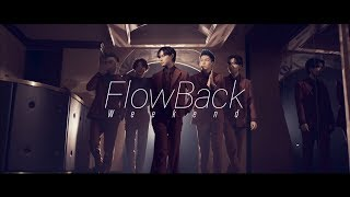 FlowBack 『Weekend』Music Video