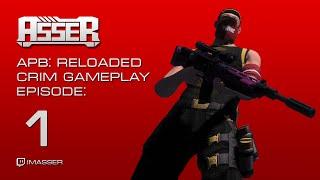 APB: Reloaded - Crim Gameplay - Episode 1