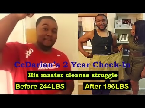CeDarian 2yr check-in, the Master Cleanse Struggle