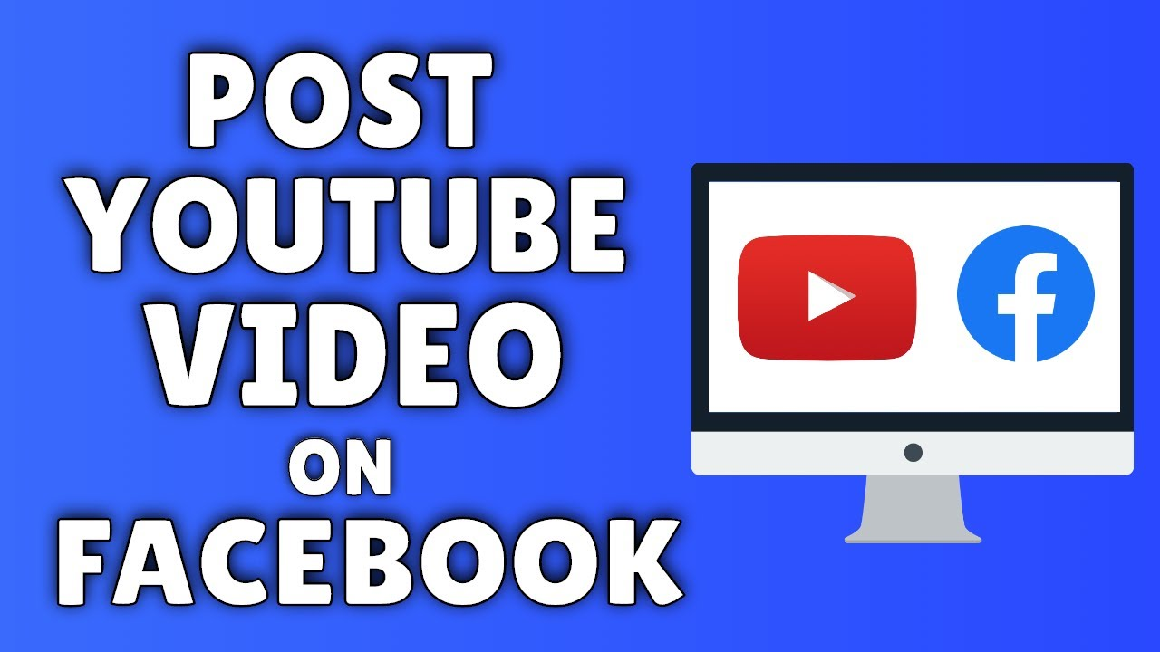 e76d6428ccd8 How To Post A YouTube Video On Facebook