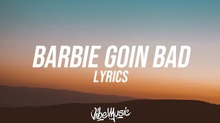 Nicki Minaj - Barbie Goin Bad (Lyrics / Lyric Video)