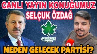 Merak Edilen Tüm Konular İle Alakalı Gelecek Partisi Genel Başkan Yrd. Selçuk ÖZDAĞ Konuğumuz !