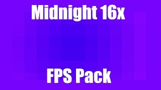 Midnight 16x FPS Pack