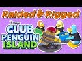 Club Penguin Island - Raided & Rigged